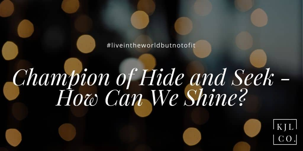 Champion of Hide and Seek - How can we shine?